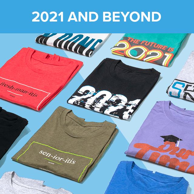 "Class T-shirts , with text that says ""2021 and beyond"""