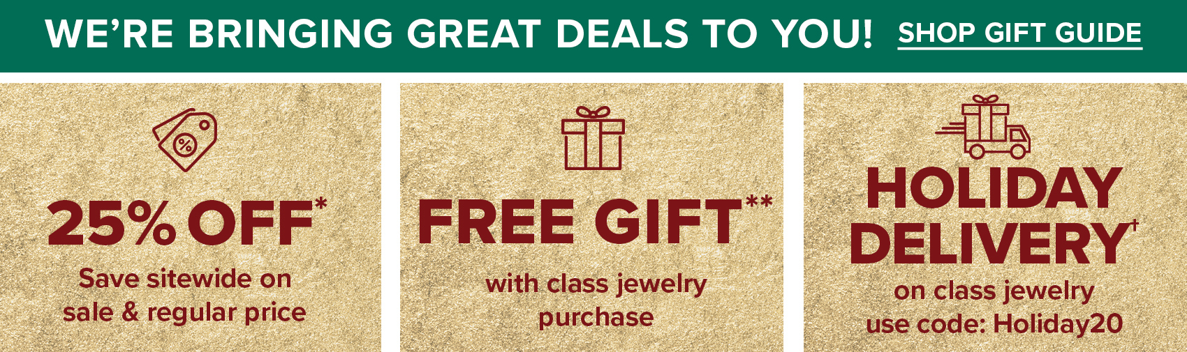 '25% off, Free gift with 150 dollar purchase; holiday shiping'